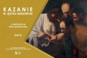obraz niewiernego Tomasza oraz informacja o kazaniu w języku migowym na 2 niedzielę Wielkanocną